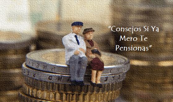 pension-imss - Consejos Si Ya Mero Te Pensionas - Si Te Falta Poco Para Tu Pensión Esto Te Interesa